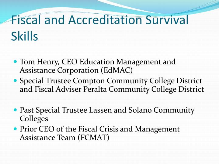 Fiscal and Accreditation Survival Skills