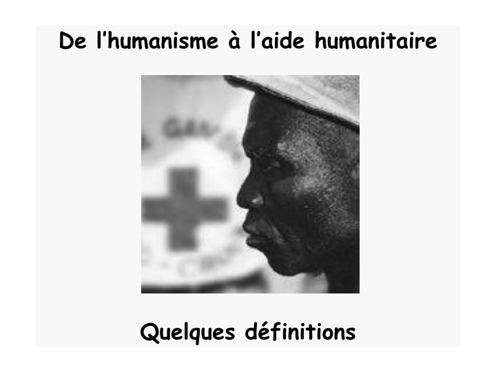 De l'humanisme à l'aide humanitaire