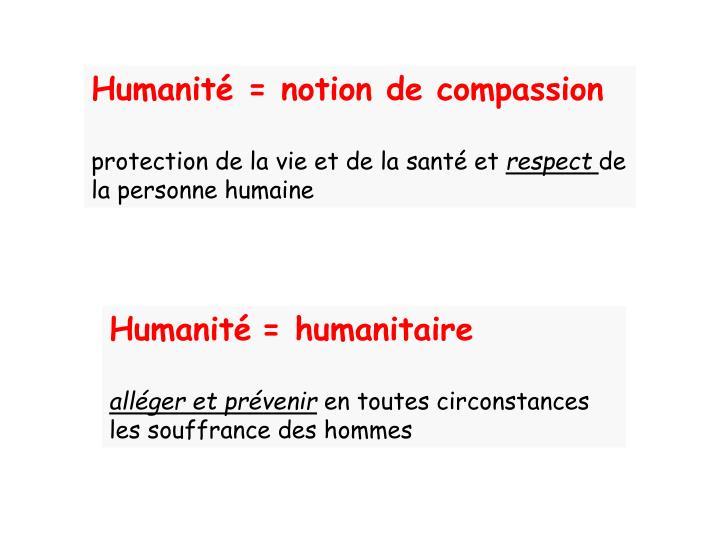 Humanité = notion de compassion