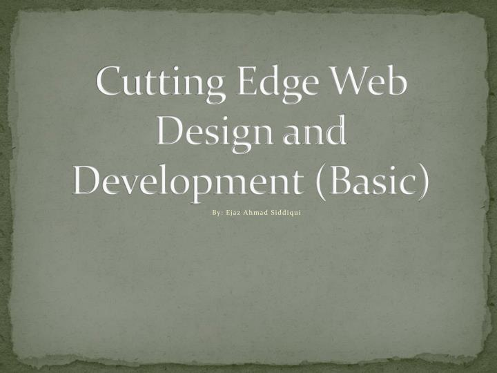 Cutting edge web design and development basic