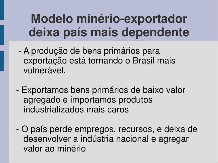 Modelo minério-exportador deixa país mais dependente