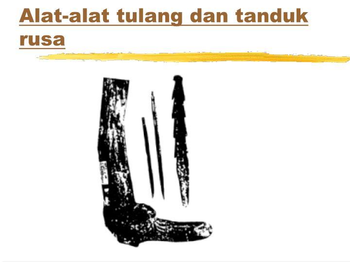 Alat-alat tulang dan tanduk rusa