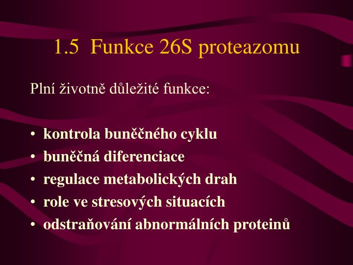1.5  Funkce 26S proteazomu