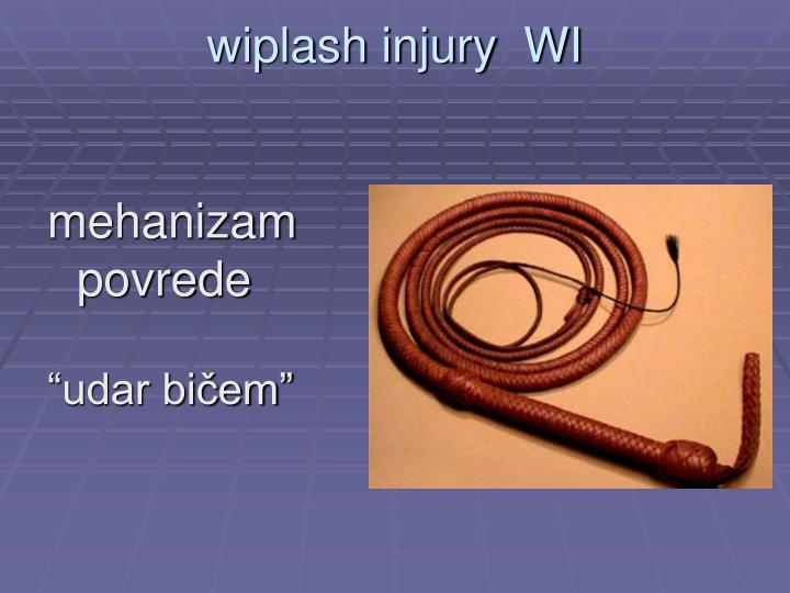 wiplash injury  WI