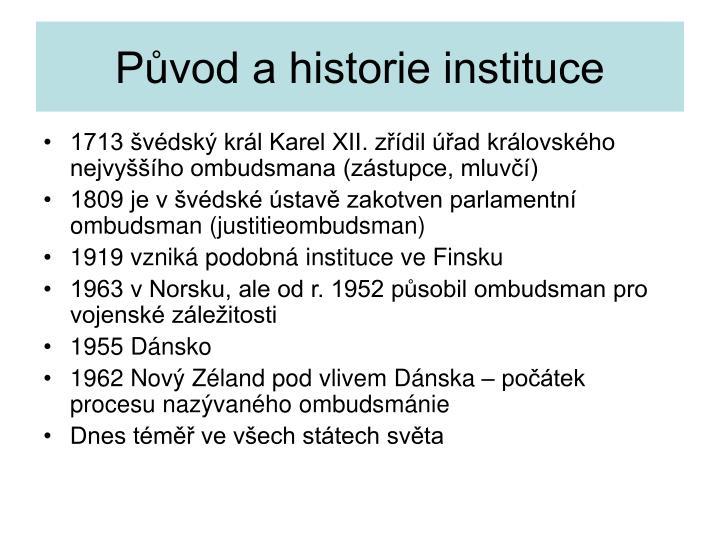 Původ a historie instituce