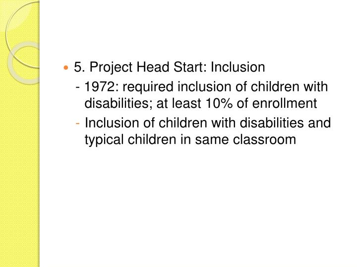 5. Project Head Start: Inclusion