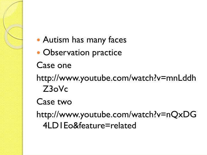 Autism has many faces