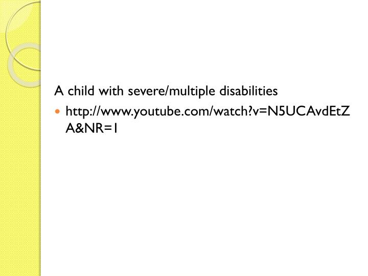 A child with severe/multiple disabilities