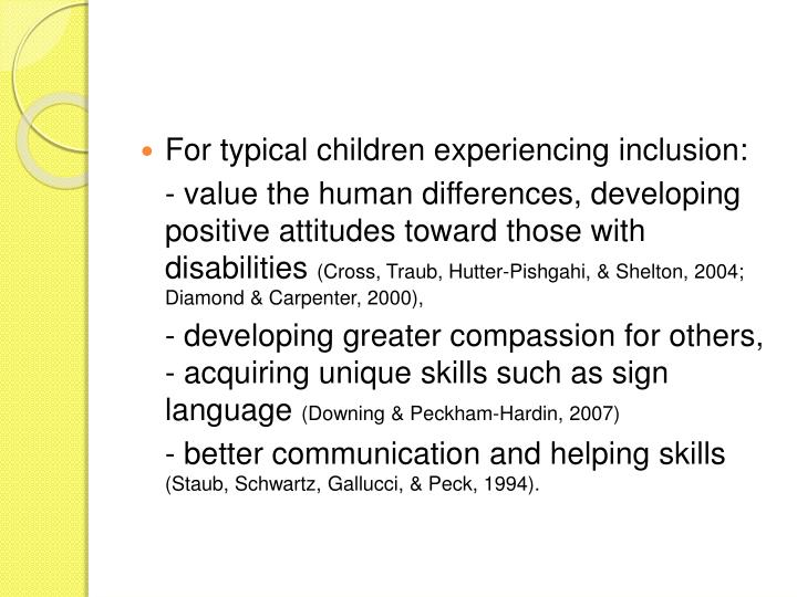 For typical children experiencing inclusion: