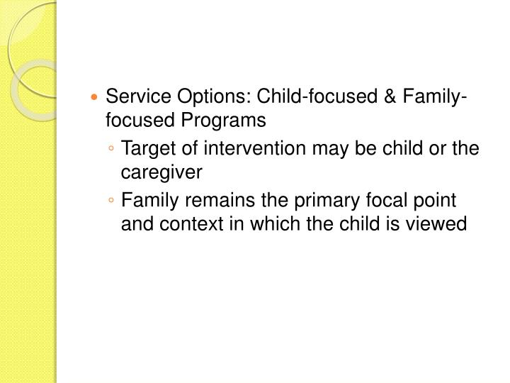 Service Options: Child-focused & Family-focused Programs