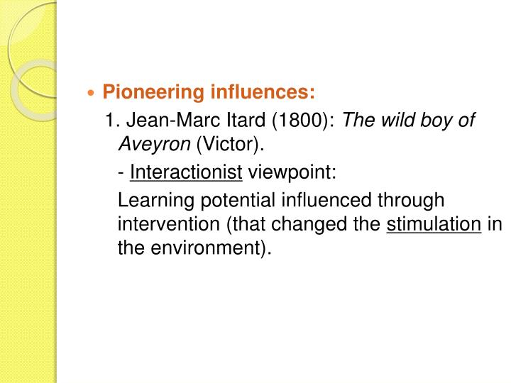 Pioneering influences: