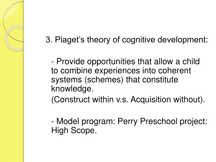 3. Piaget's theory of cognitive development: