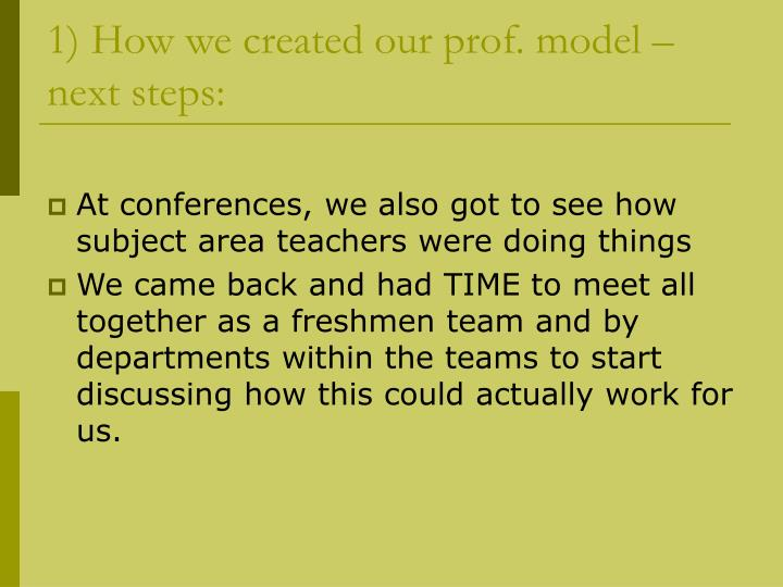 1) How we created our prof. model – next steps: