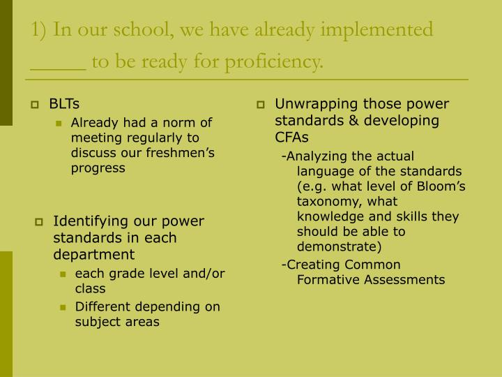 1) In our school, we have already implemented _____ to be ready for proficiency.