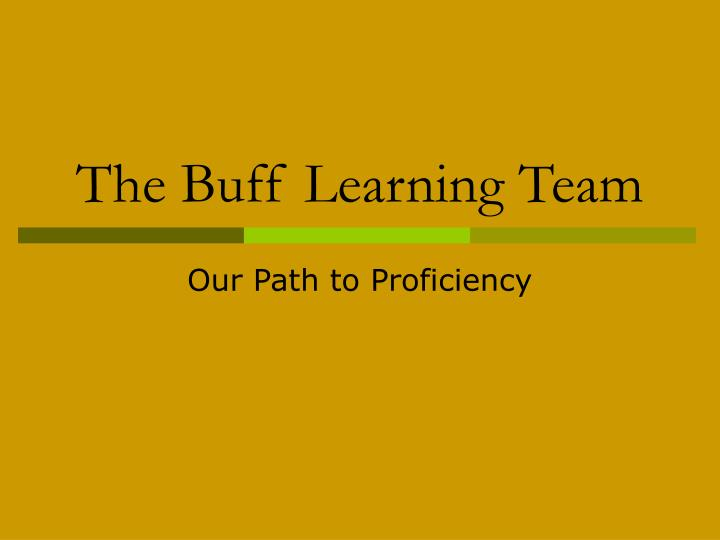 The buff learning team