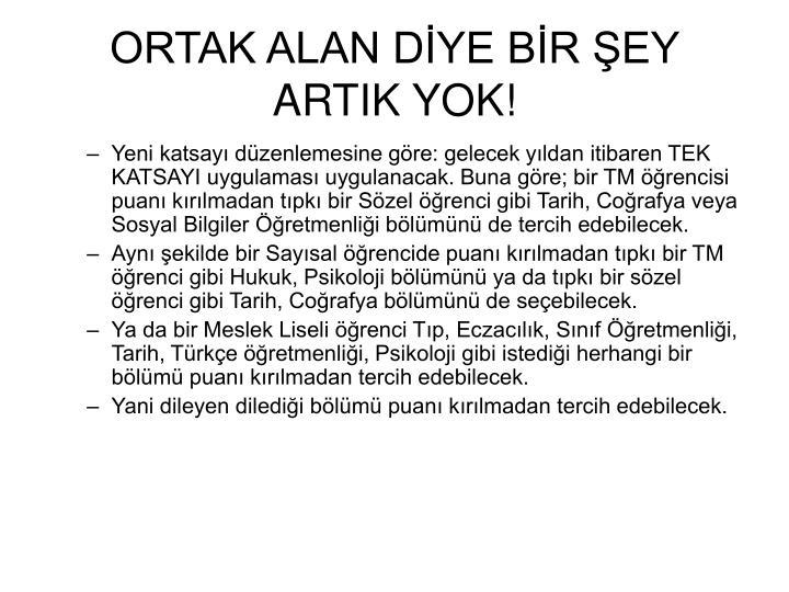 ORTAK ALAN DİYE BİR ŞEY ARTIK YOK!