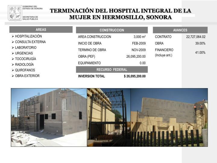 TERMINACIÓN DEL HOSPITAL INTEGRAL DE LA MUJER EN HERMOSILLO, SONORA