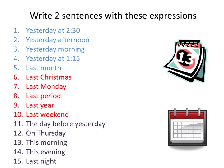 Write 2 sentences with these expressions
