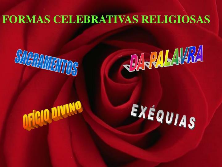 FORMAS CELEBRATIVAS RELIGIOSAS