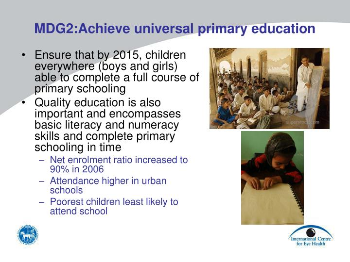 MDG2:Achieve universal primary education