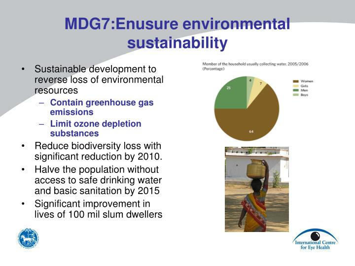MDG7:Enusure environmental sustainability