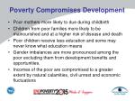 poverty compromises development
