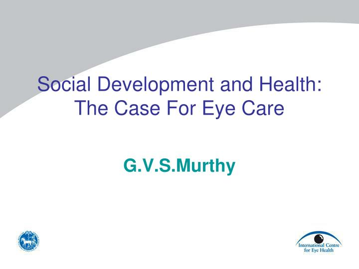 Social development and health the case for eye care