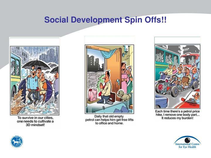 Social Development Spin Offs!!