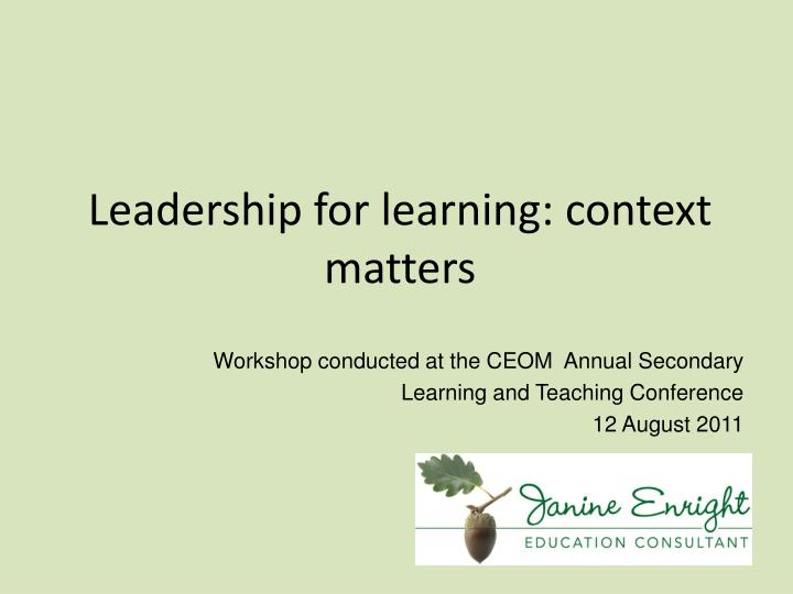 Leadership for learning: context matters