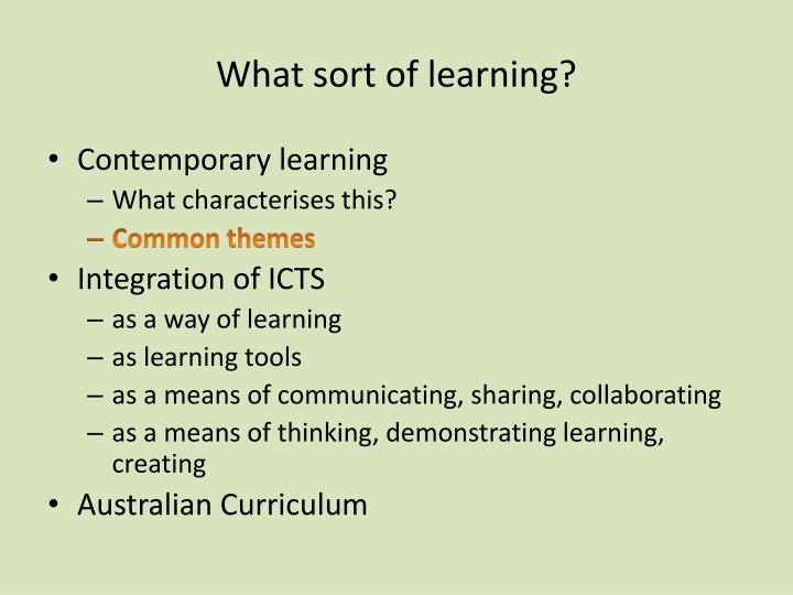 What sort of learning?