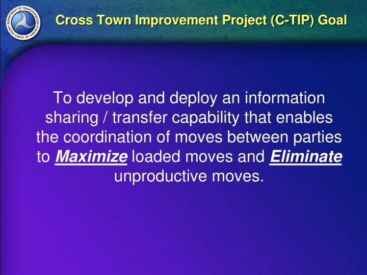 Cross Town Improvement Project (C-TIP) Goal