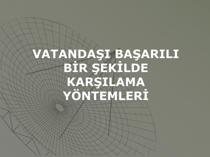 VATANDAI BAARILI BR EKLDE KARILAMA YNTEMLER