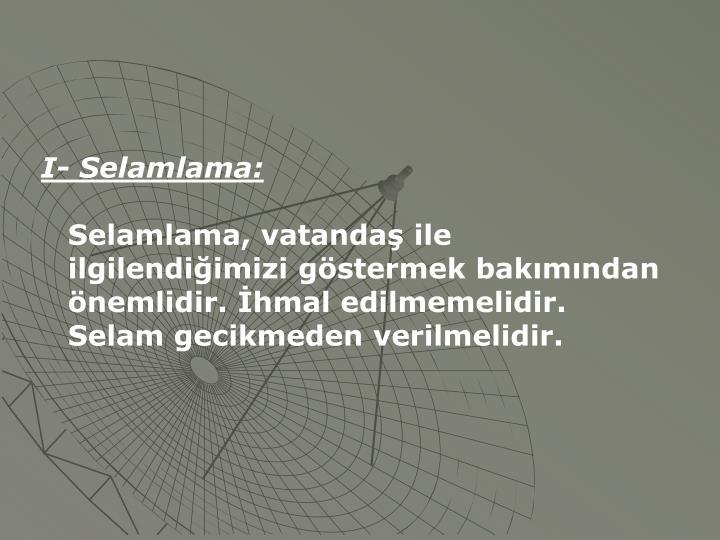 I- Selamlama: