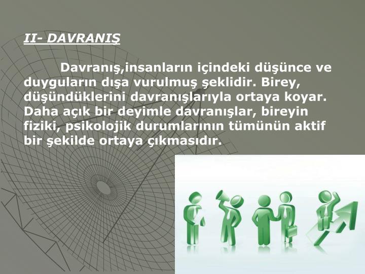 II- DAVRANIŞ