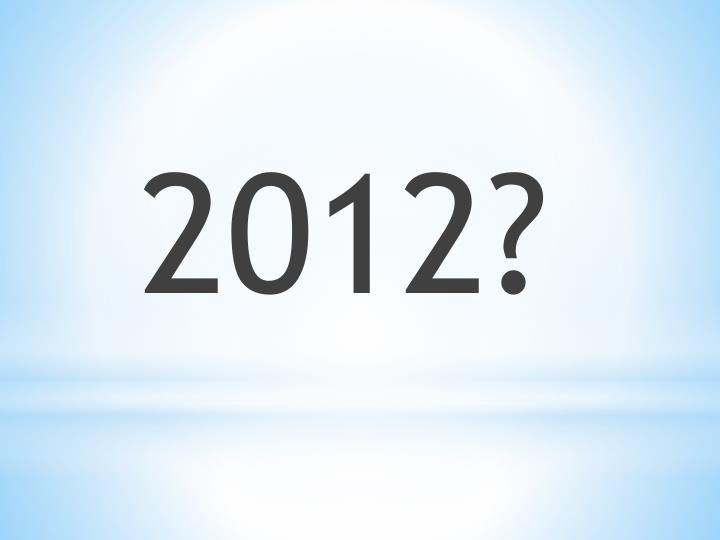 2012?