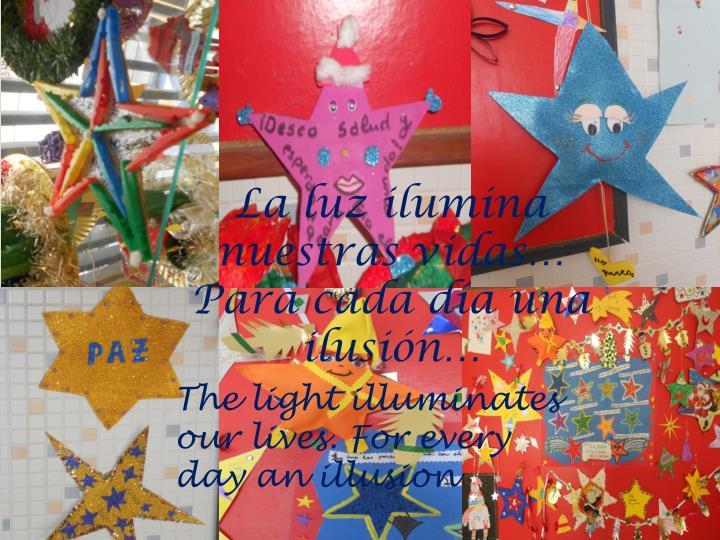 La luz ilumina nuestras