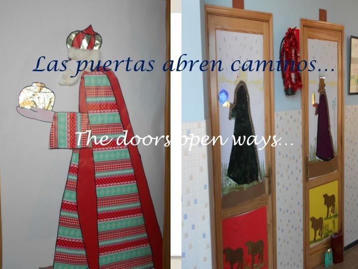 Las puertas abren caminos…