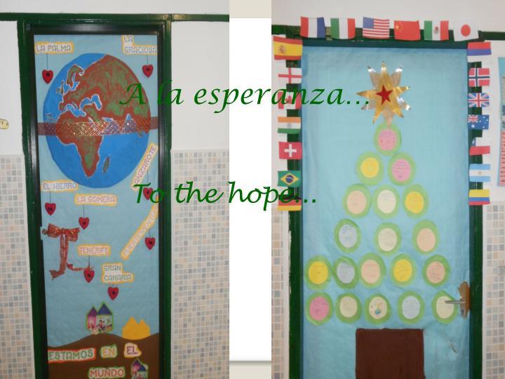 A la esperanza…