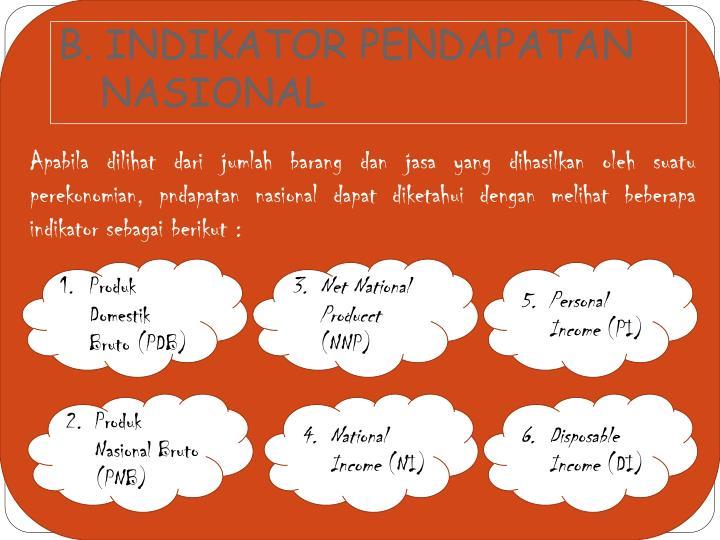 B. INDIKATOR PENDAPATAN NASIONAL