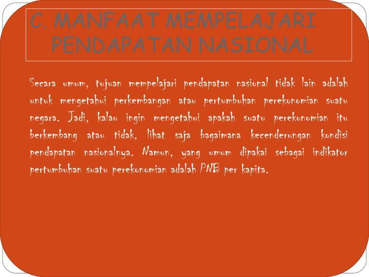 C. MANFAAT MEMPELAJARI PENDAPATAN NASIONAL