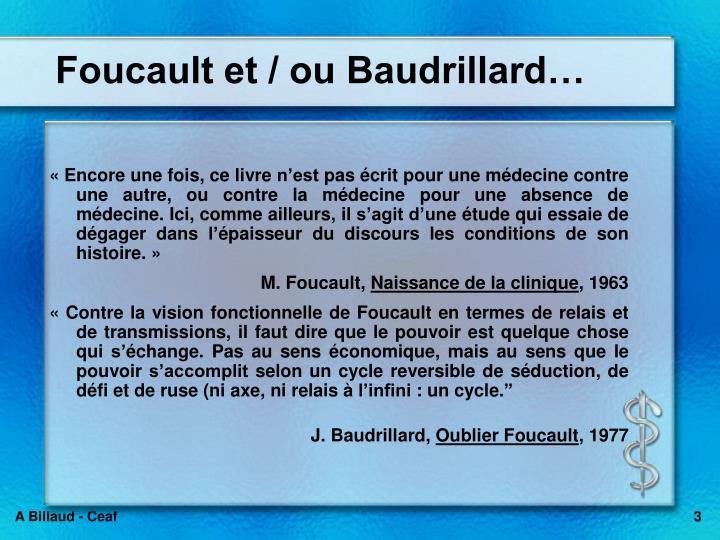 Foucault et / ou Baudrillard