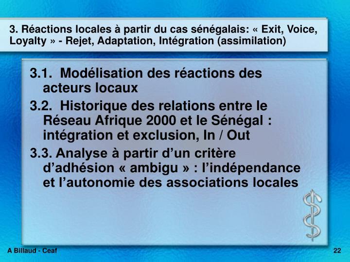 3. Réactions locales à partir du cas sénégalais: «Exit, Voice, Loyalty» - Rejet, Adaptation, Intégration (assimilation)