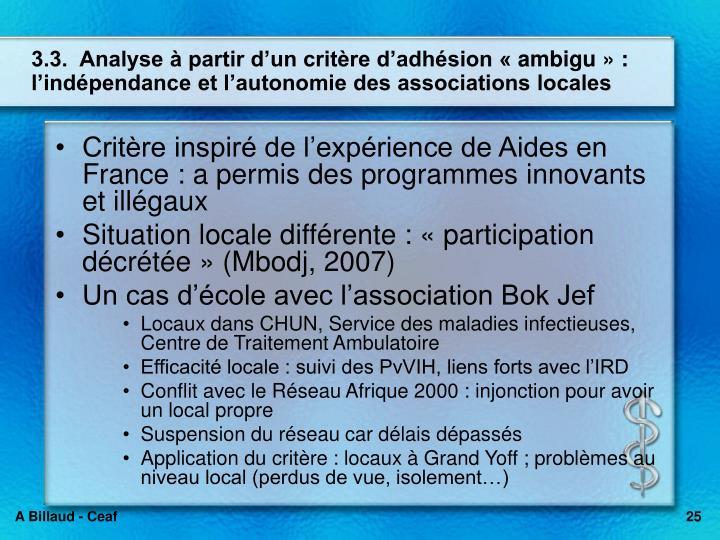 3.3.  Analyse à partir d'un critère d'adhésion «ambigu» : l'indépendance et l'autonomie des associations locales