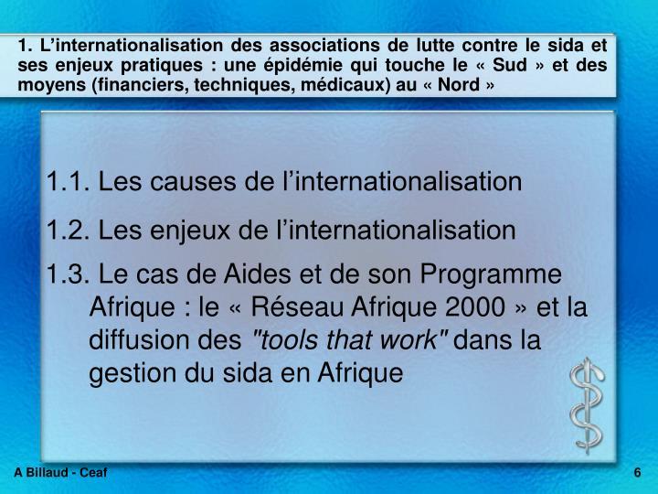 1. Linternationalisation des associations de lutte contre le sida et ses enjeux pratiques : une pidmie qui touche le Sud et des moyens (financiers, techniques, mdicaux) au Nord