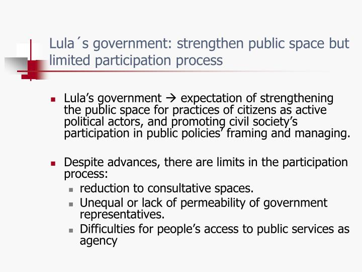 Lula´s government: strengthen public space