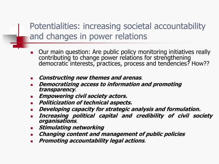 Potentialities: increasing societal accountability and changes in power relations