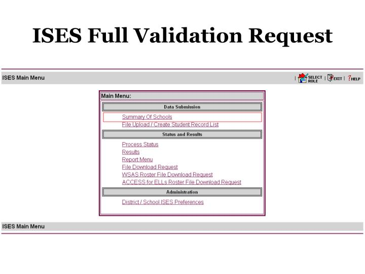 ISES Full Validation Request
