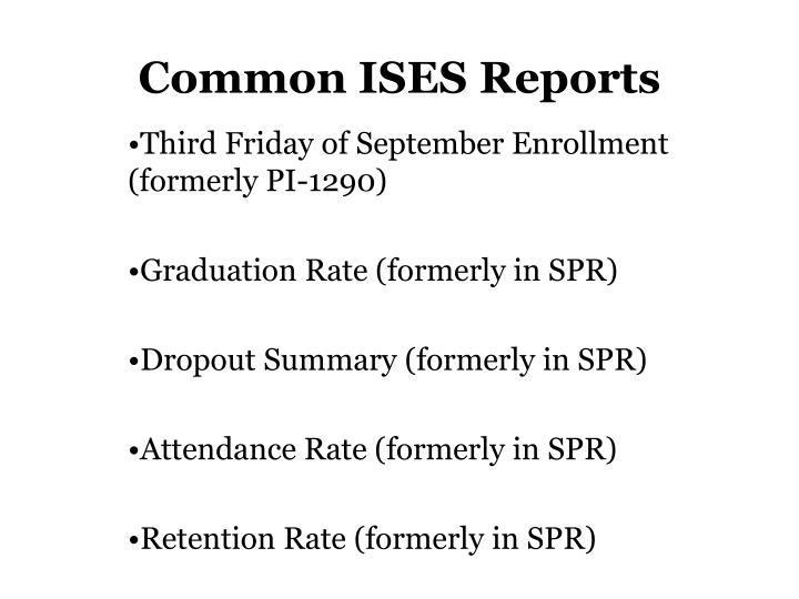 Common ISES Reports