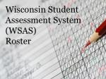 wisconsin student assessment system wsas roster