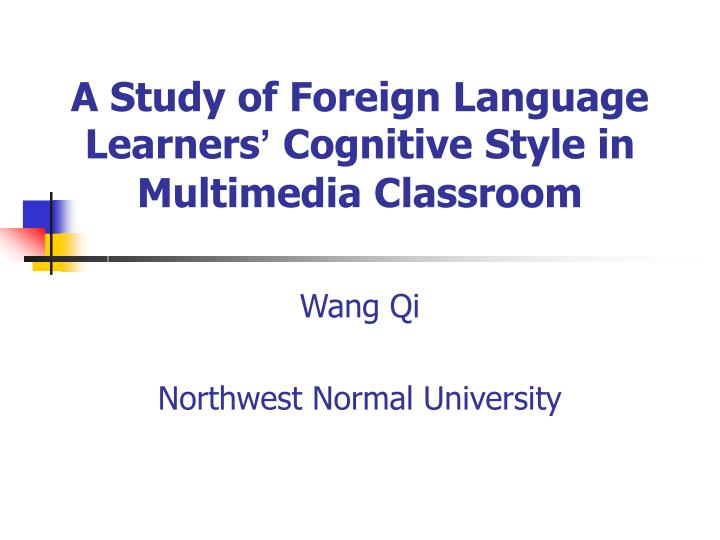 A study of foreign language learners cognitive style in multimedia classroom